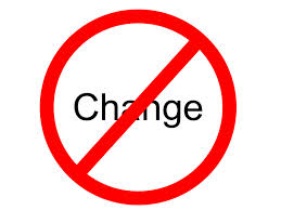 no to change