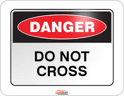 Do not cross